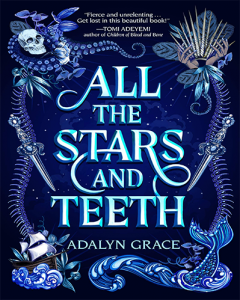 All The Stars and Teeth and Adalyn Grace