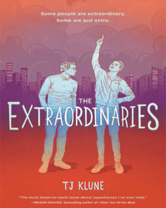 The Extraordinaires by TJ Klune