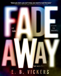 Fade Away by E.B. Vickers