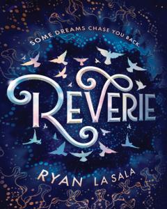 Reverie by Ryan La Sala