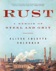 Rust : a memoir of steel and grit
