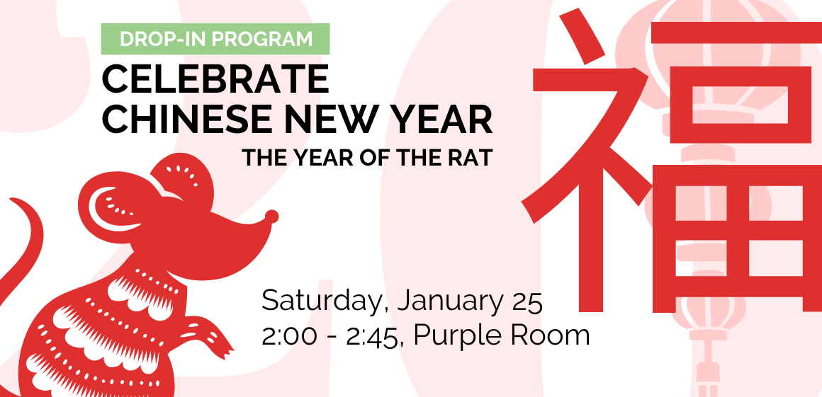 1/25 - Chinese New Year: Year of the Rat