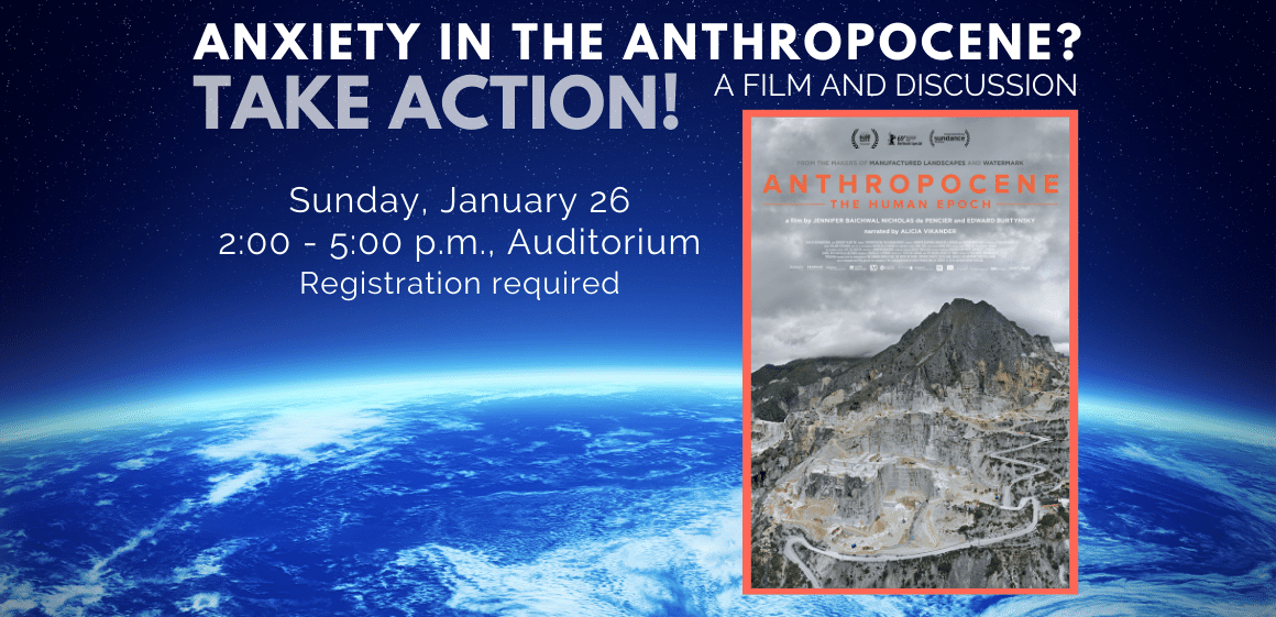 1/26 - Anxiety in the Anthropocene? Take Action! Film and Discussion