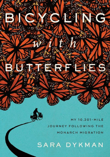 Bicycling with Butterflies by Sara Dykman