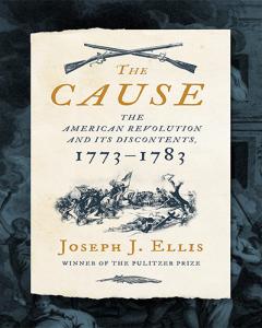 The Cause by Joseph J. Ellis