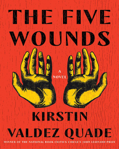 The Five Wounds by Kirstin Valdez Quade cover