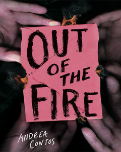 Out of the Fire by Andrea Contos